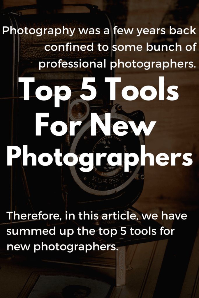 Tools For New Photographers